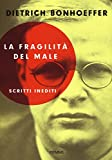 La fragilità del male