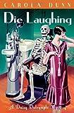 Carola Dunn Die Laughing (Daisy Dalrymple)