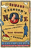 cover of Edward Trencom's Nose: A Novel of History, Dark Intrigue and Cheese