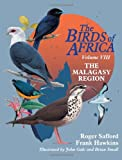 img - for The Birds of Africa: Volume VIII: The Malagasy Region: Madagascar, Seychelles, Comoros, Mascarenes book / textbook / text book