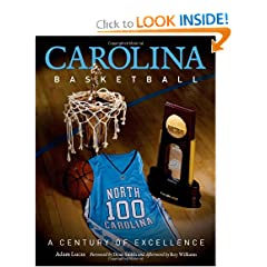 Carolina Basketball: A Century of Excellence by Adam Lucas