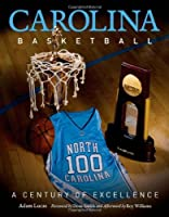 Carolina Basketball: A Century of Excellence Front Cover