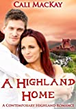 A Highland Home - A Contemporary Highland Romance