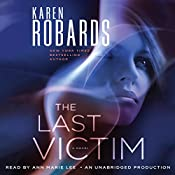 The Last Victim: A Dr. Charlotte Stone Novel | Karen Robards