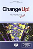 Change Up!: Intermediate Student's Book, Workbook and Pre-intermediate Workout