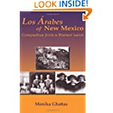 Los Arabes of New Mexico, Compadres from a Distant Land