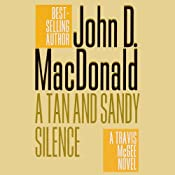 A Tan and Sandy Silence: A Travis McGee Novel, Book 13 | John D. MacDonald