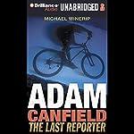Adam Canfield: the Last Reporter: The Slash, Book 3 | Michael Winerip