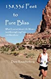 138,336 Feet to Pure Bliss: What I Learned about Life, Women (and Running) in My 1st 100 Marathons