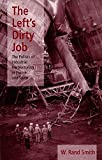 img - for The Left's Dirty Job: The Politics of Industrial Restructuring in France and Spain (Pitt Series in Policy and Institutional Studies) book / textbook / text book
