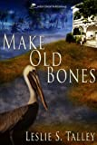 Make Old Bones (Clarice Campion and Miss Letty Series)