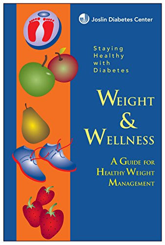 Staying Healthy With Diabetes Weight & Welness, A Guide For Healthy Weight Management