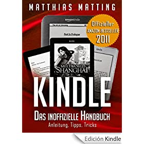 Kindle - das inoffizielle Handbuch zu Paperwhite &amp; Co. Anleitung, Tipps und Tricks.