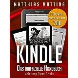 """Kindle - das inoffizielle Handbuch zu Kindle Paperwhite, Kindle Keyboard & Co. Anleitung, Tipps und Tricks.von """"Matthias Matting"""""""