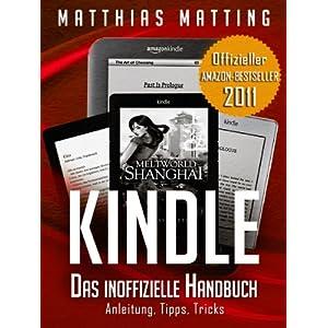 Kindle - das inoffizielle Handbuch zu Kindle Paperwhite, Kindle & Co. Anleit