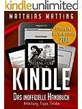 Kindle - das inoffizielle Handbuch zu Kindle Paperwhite, Kindle Keyboard & Co. Anleitung, Tipps und Tricks.