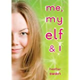 Me, My Elf & I ~ Heather Swain