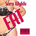 Fat: Labels, Book 1 Audiobook by Sara Wylde Narrated by Hollie Jackson