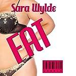 Fat: Labels, Book 1 | Sara Wylde
