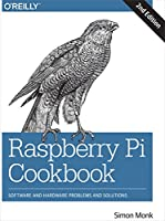 Raspberry Pi Cookbook: Software and Hardware Problems and Solutions, 2nd Edition Front Cover