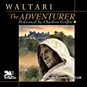 The Adventurer Audiobook by Mika Waltari Narrated by Charlton Griffin