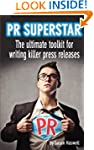 PR Superstar: The ultimate toolkit fo...