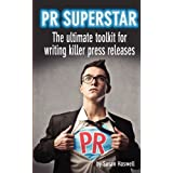 PR Superstar: The ultimate toolkit for writing killer press releases: 1by Susan Haswell