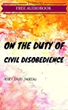 Image of On the Duty of Civil Disobedience: By Henry David Thoreau : Illustrated (Free Bonus Audiobook)