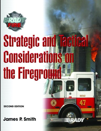Strategic and Tactical Considerations on the Fireground...