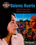 img - for Dolores Huerta: Voice for the Working Poor (Crabtree Groundbreaker Biographies) book / textbook / text book