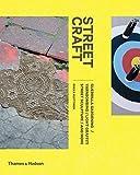Street Craft: Yarnbombing, Guerilla Gardening, Light Tagging, Lace Graffiti and More by Riikka Kuittinen (2015-02-17)