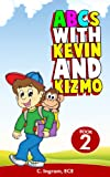 ABCs With Kevin and Kizmo (Early Childhood Education) (The Kevin and Kizmo Childrens Book Series)