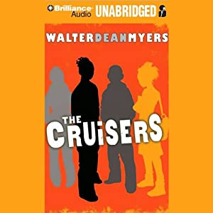 The Cruisers: Cruisers Series, Book 1 | [Walter Dean Myers]