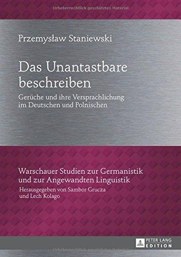 Das Unantastbare beschreiben: Gerüche und ihre Versprachlichung im Deutschen und Polnischen (Warschauer Studien zur Ger