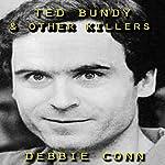 Ted Bundy & Other Killers | Debbie Conn
