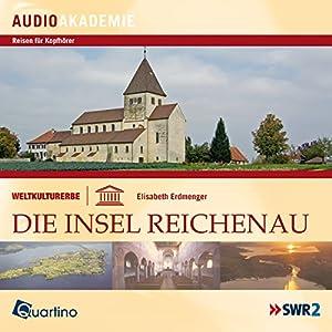 Weltkulturerbe - Die Insel Reichenau Hörbuch