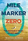 img - for Mile Marker Zero: The Moveable Feast of Key West book / textbook / text book