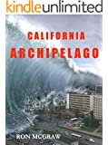 CALIFORNIA ARCHIPELAGO: When the Earth Gives, it Also Takes Away