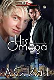 His Omega (The Werewolves of Manhattan Book 1) (English Edition)