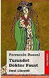 Turandot / Doktor Faust: Zwei Libretti (German Edition) (148234307X) by Busoni, Ferruccio