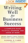 Writing Well for Business Success: A...