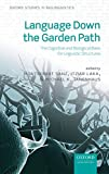 img - for Language Down the Garden Path: The Cognitive and Biological Basis of Linguistic Structures (Oxford Studiesin Biolinguistics) book / textbook / text book