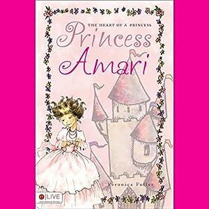 The Heart of a Princess: Princess Amari Audiobook