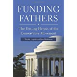 Funding Fathers: The Unsung Heroes of the Conservative Movement ~ Nicole D. Hoplin