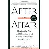 After The Affair: Healing the Pain and Rebuilding Trust When a Partner Has Been Unfaithfulby Janis A Spring