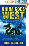 China Goes West: Everything You Need...