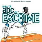 P'TIT ABC DE L'ESCRIME (LE)