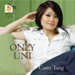 Only Uni: Sushi Series, Book 2 (       UNABRIDGED) by Camy Tang Narrated by Staci Richey