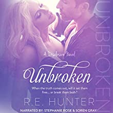 Unbroken: Disclosure Series, Book 2 Audiobook by R. E. Hunter Narrated by Stephanie Rose, Soren Gray