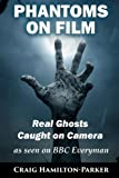 img - for Phantoms on Film - Real Ghosts Caught on Camera: Ghost and Spirit Photography Explained book / textbook / text book